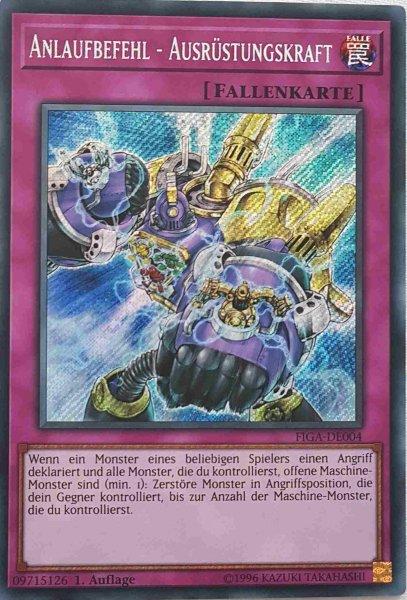 Anlaufbefehl - Ausrüstungskraft FIGA-DE004 ist in Secret Rare Yu-Gi-Oh Karte aus Fists of the Gadgets 1.Auflage