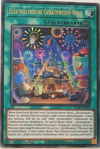 Elektrolyrische Gerätewesen-Welt BLAR-DE045 ist in Ultra Rare Yu-Gi-Oh Karte aus Battles of Legend: Armageddon 1.Auflage