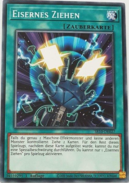 Eisernes Ziehen SR10-DE027 ist in Common Yu-Gi-Oh Karte aus Structure Deck: Mechanized Madness 1.Auflage